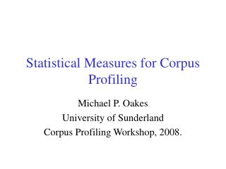 Statistical Measures for Corpus Profiling