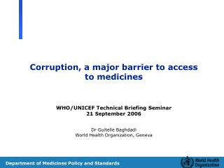 Corruption, a major barrier to access to medicines WHO/UNICEF Technical Briefing Seminar