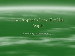 The Prophet's Love For His People