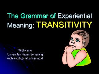 The Grammar of Experiential Meaning :  TRANSITIVITY
