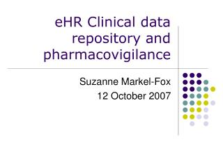 eHR Clinical data repository and pharmacovigilance