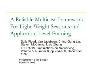 A Reliable Multicast Framework For Light-Weight Sessions and Application Level Framing
