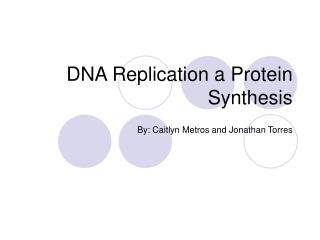 DNA Replication a Protein Synthesis