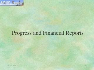 Progress and Financial Reports