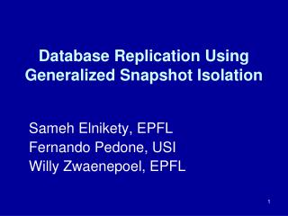 Database Replication Using Generalized Snapshot Isolation