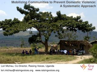 Lori Michau, Co-Director, Raising Voices, Uganda