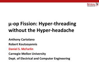 μ-op  Fission: Hyper-threading without the Hyper-headache