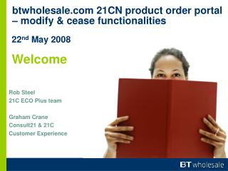 btwholesale 21CN product order portal – modify & cease functionalities