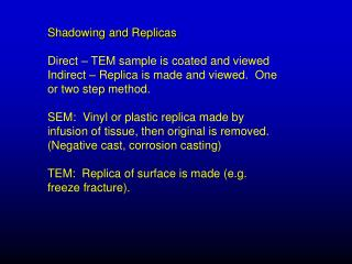 Shadowing and Replicas Direct – TEM sample is coated and viewed
