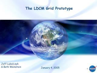 The LDCM Grid Prototype