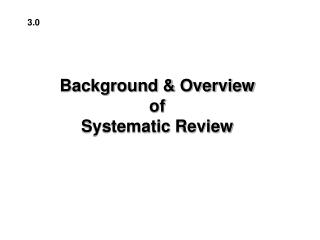 Background & Overview of Systematic Review