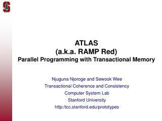 ATLAS (a.k.a. RAMP Red) Parallel Programming with Transactional Memory
