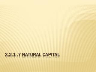 3.2.1-.7 Natural Capital
