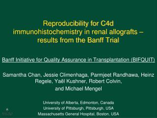 Reproducibility for C4d immunohistochemistry in renal allografts � results from the Banff Trial