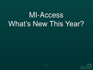 MI-Access What's New This Year?