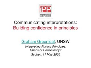 Communicating interpretations:  Building confidence in principles