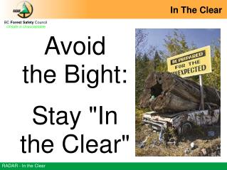 BC  Forest Safety  Council Unsafe is Unacceptable