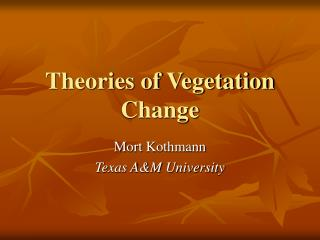 Theories of Vegetation Change