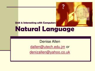 Unit 3: Interacting with Computers Natural Language