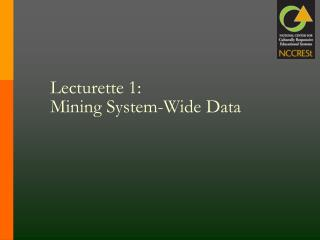 Lecturette 1:  Mining System-Wide Data