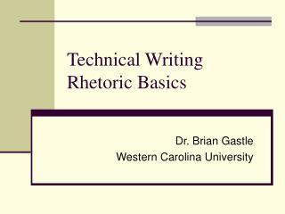 Technical Writing Rhetoric Basics