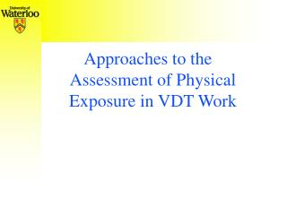 Approaches to the Assessment of Physical Exposure in VDT Work