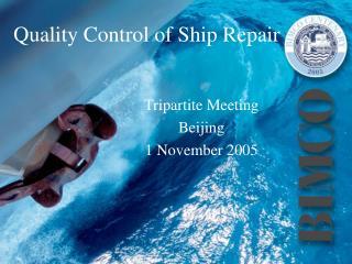 Quality Control of Ship Repair