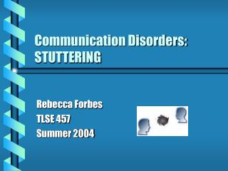 Communication Disorders: STUTTERING