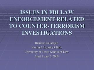 ISSUES IN FBI LAW ENFORCEMENT RELATED TO COUNTER-TERRORISM INVESTIGATIONS