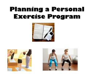 Planning a Personal Exercise Program