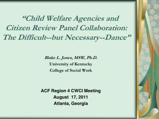 Blake L. Jones, MSW, Ph.D. University of Kentucky  College of Social Work