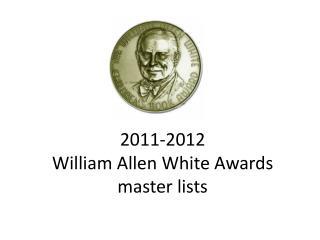 2011-2012  William Allen White Awards master lists