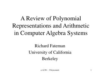 A Review of Polynomial Representations and Arithmetic in Computer Algebra Systems