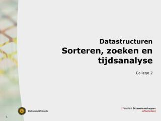 Datastructuren Sorteren, zoeken en tijdsanalyse