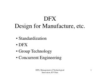 DFX Design for Manufacture, etc.
