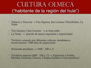 """CULTURA  OLMECA (""""habitante de la regi ón del hule"""")"""