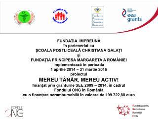 FUNDAȚIA  ÎMPREUNĂ în parteneriat cu ȘCOALA POSTLICEALĂ CHRISTIANA GALAȚI și