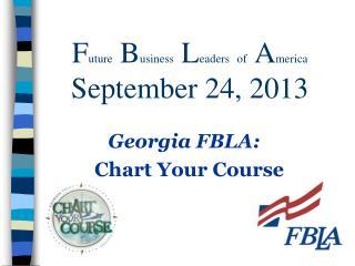 F uture  B usiness  L eaders of  A merica September 24, 2013