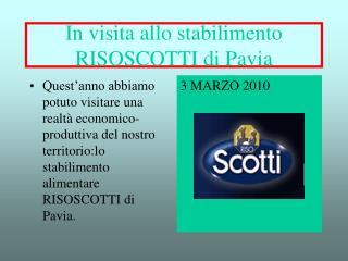 In visita allo stabilimento RISOSCOTTI di Pavia