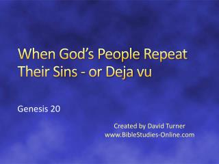 When God's People Repeat Their Sins - or  D eja  vu
