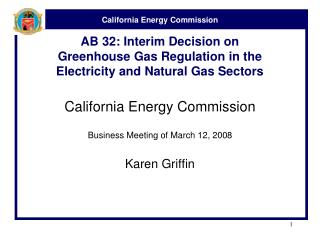 AB 32: Interim Decision on  Greenhouse Gas Regulation in the Electricity and Natural Gas Sectors