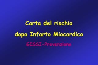 Carta del rischio dopo Infarto Miocardico GISSI-Prevenzione