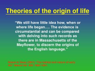 Theories of the origin of life
