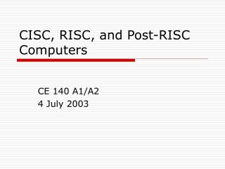 CISC, RISC, and Post-RISC Computers