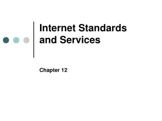 Internet Standards  and Services