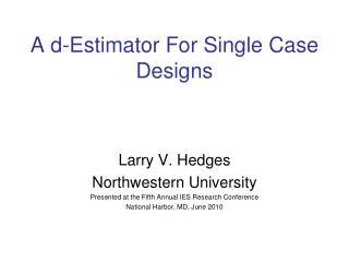 A d-Estimator For Single Case Designs