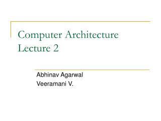 Computer Architecture Lecture 2