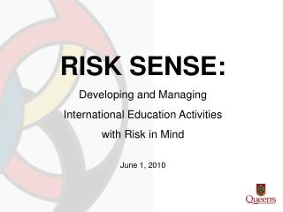RISK SENSE: Developing and Managing  International Education Activities with Risk in Mind