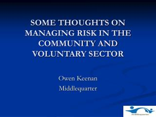 SOME THOUGHTS ON MANAGING RISK IN THE COMMUNITY AND VOLUNTARY SECTOR
