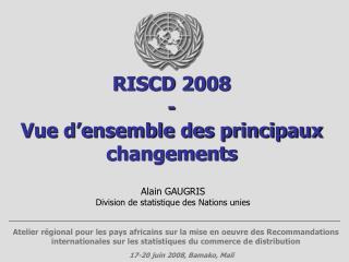 RISCD 2008 - Vue d'ensemble des principaux changements
